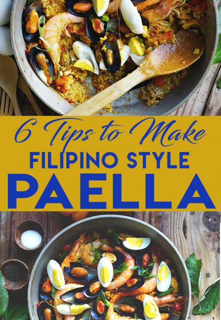 6 TIPS TO MAKE FILIPINO STYLE PAELLA