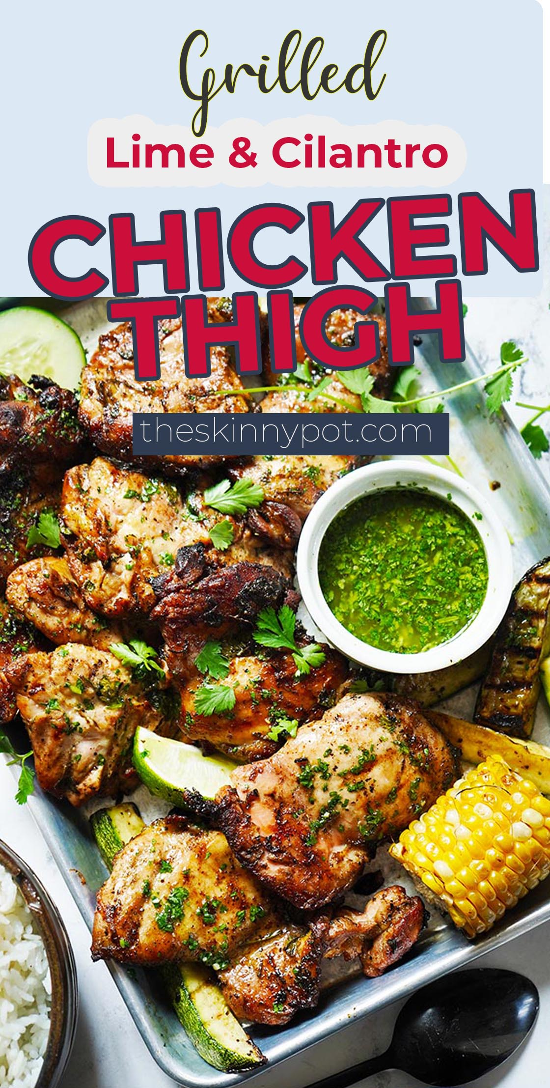 uicy Boneless Chicken thigh marinated in lime, cilantro, olive oil and spices. Grilled until inner meat temperature is 165 F. So moist and delicious. A crowd pleaser.